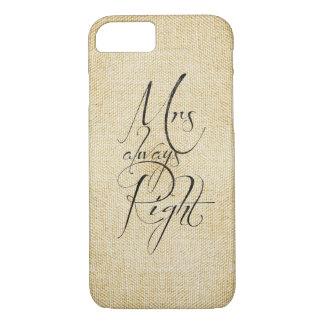 Mrs Always Right linen pattern iPhone 7 Case
