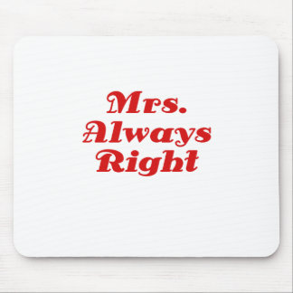 Mrs Always Right Mouse Pad