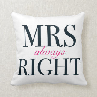"Mrs Always Right Polyester Throw Pillow 16"" x 16"""