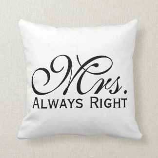 Mrs Always Right Scroll Text In Black And White Throw Pillows