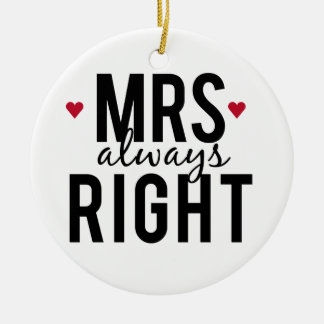 Mrs. always right text design with red hearts ceramic ornament