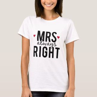 Mrs. always right text design with red hearts T-Shirt