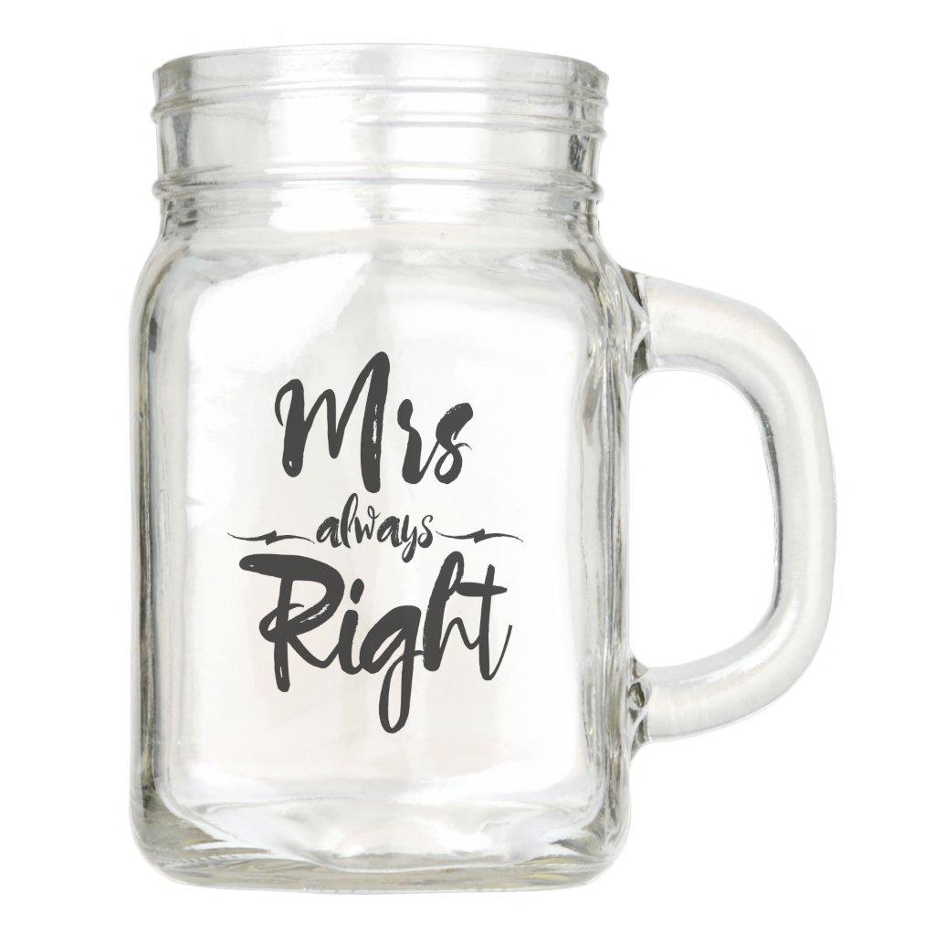 Mrs Always Right Wedding typography Mason Jar