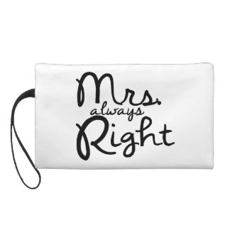 Mrs. Always Right wristlet