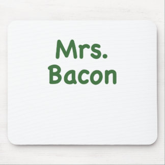 Mrs. Bacon Mouse Pad