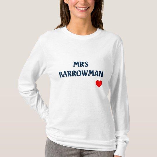 MRS BARROWMAN T-Shirt