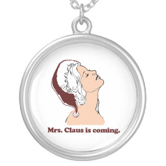 Mrs. Claus is coming Pendants