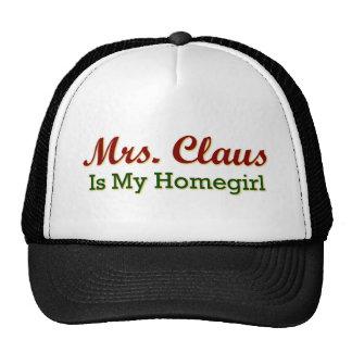 Mrs Claus is my Homegirl Trucker Hat