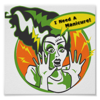 Mrs Frankenstein Needs a Manicure Posters
