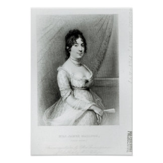 Mrs James Madison, Dolley Payne , c.1804-55 Poster