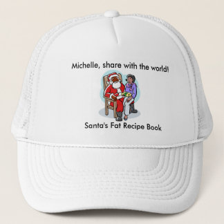 Mrs Obama cant make Santa Claus Lose weight! Trucker Hat