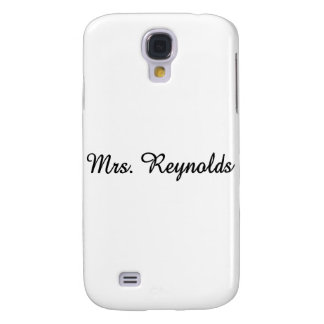 Mrs. Reynolds Samsung S4 Case