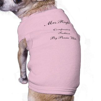 Mrs.Right, Compassion Fashion By Persia White Doggie Tee Shirt