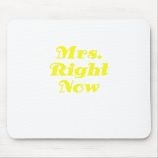 Mrs Right Now Mouse Pad