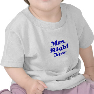 Mrs Right Now Tee Shirts