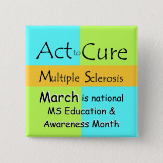 MS Awareness Month Button or Pin
