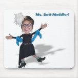 Ms Butt Meddler, the Diva of Doo Mousepad