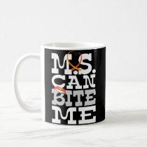 MS Can Bite Me Multiple Sclerosis Awareness Mug