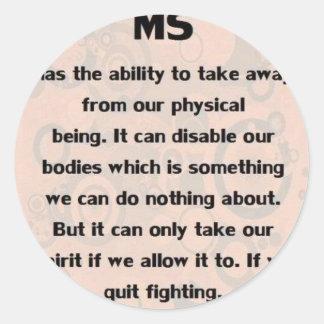 MS Can't take my Spirt! Classic Round Sticker