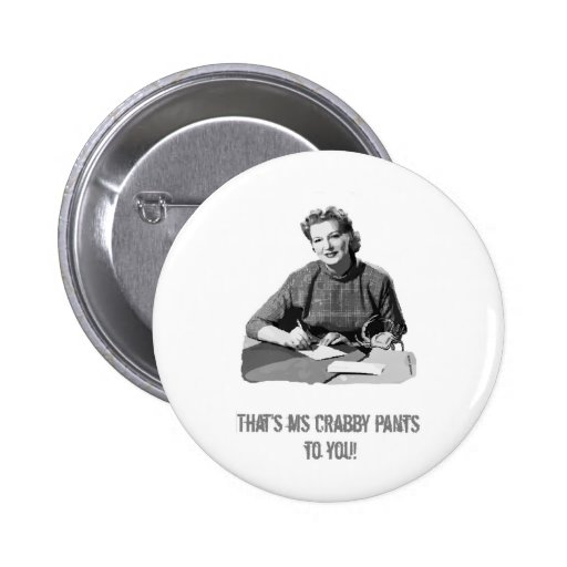 Ms. Crabby Pants Pinback Buttons