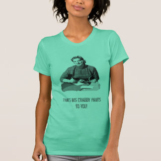 Ms. Crabby Pants T-Shirt
