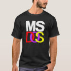 MS DOS T-Shirt