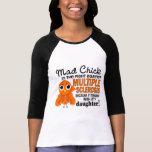 Ms enojado de la esclerosis múltiple de la hija de camisetas