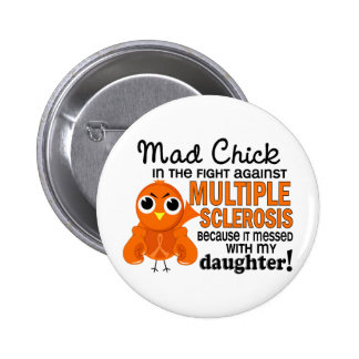 Ms enojado de la esclerosis múltiple de la hija pin redondo de 2 pulgadas