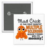 Ms enojado de la esclerosis múltiple de la mamá de pins
