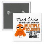 Ms enojado de la esclerosis múltiple de la mamá de pin