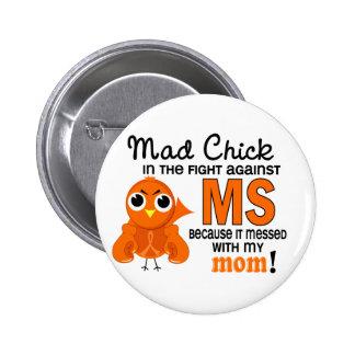 Ms enojado de la esclerosis múltiple de la mamá de pin redondo de 2 pulgadas