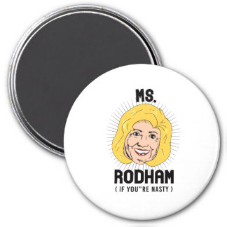 Ms Hillary Rodham if you're nasty -- Presidential  Magnet