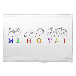 MS HO TAI CUSTOM REQUEST FINGERSPELLED NAME PLACEMAT