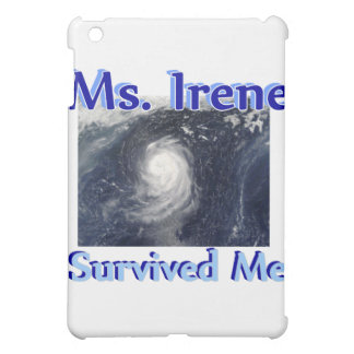 Ms Irene Survived Me iPad Mini Covers