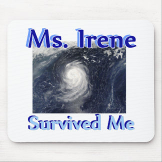 Ms Irene Survived Me Mouse Pad