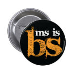 MS is BS 2 Inch Round Button
