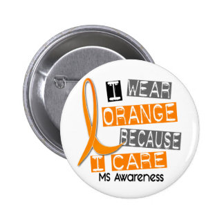 MS Multiple Sclerosis I Wear Orange Because I Care Button