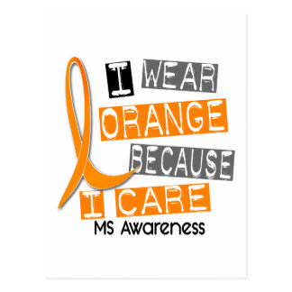 MS Multiple Sclerosis I Wear Orange Because I Care Postcard