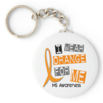 MS Multiple Sclerosis I Wear Orange For ME 37 Keychain