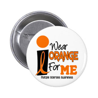 MS Multiple Sclerosis I Wear Orange For ME 9 Button