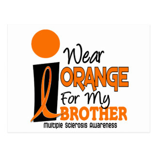 MS Multiple Sclerosis I Wear Orange For My Brother Postcard