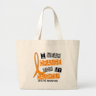 MS Multiple Sclerosis I Wear Orange For My Daughte Large Tote Bag