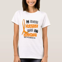 MS Multiple Sclerosis I Wear Orange For My Daughte T-Shirt