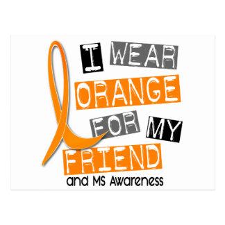 MS Multiple Sclerosis I Wear Orange For My Friend Postcard