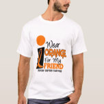 MS Multiple Sclerosis I Wear Orange For My Friend T-Shirt