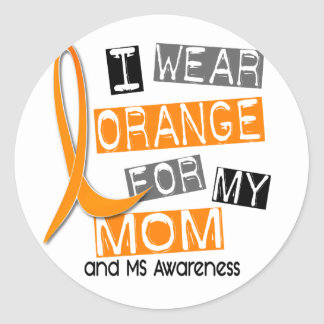 MS Multiple Sclerosis I Wear Orange For My Mom 37 Classic Round Sticker
