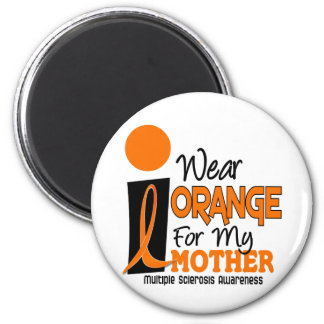 MS Multiple Sclerosis I Wear Orange For My Mother 2 Inch Round Magnet