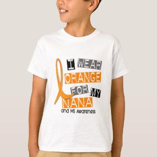 MS Multiple Sclerosis I Wear Orange For My Nana 37 T-Shirt