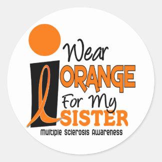 MS Multiple Sclerosis I Wear Orange For My Sister Sticker