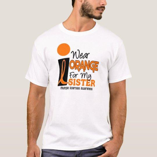 MS Multiple Sclerosis I Wear Orange For My Sister T-Shirt